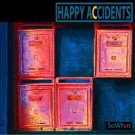 happy accidents - so what